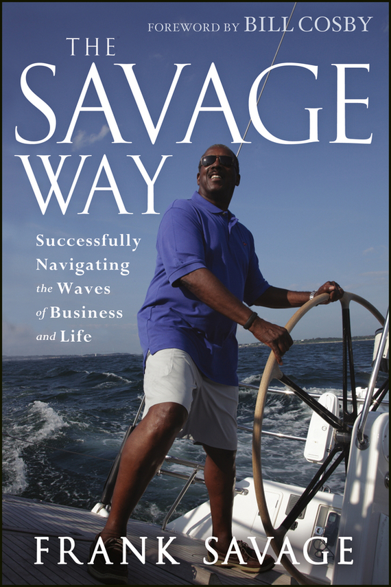 Bill Cosby The Savage Way. Successfully Navigating the Waves of Business and Life bagutta блузка