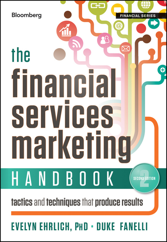 Evelyn  Ehrlich The Financial Services Marketing Handbook. Tactics and Techniques That Produce Results marketing strategies and performance of agricultural marketing firms