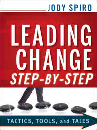 Jody  Spiro - Leading Change Step-by-Step. Tactics, Tools, and Tales