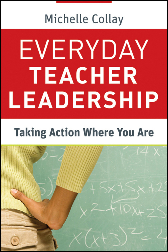Michelle Collay Everyday Teacher Leadership. Taking Action Where You Are