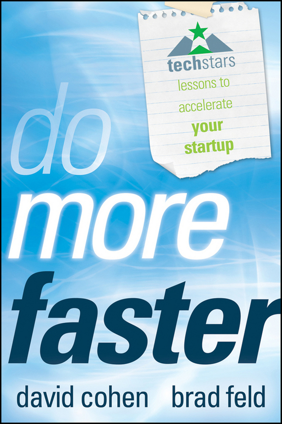 David Cohen Do More Faster. TechStars Lessons to Accelerate Your Startup