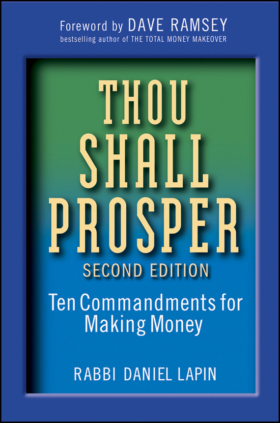 Rabbi Lapin Daniel Thou Shall Prosper. Ten Commandments for Making Money ten things we did and probably shouldn t have
