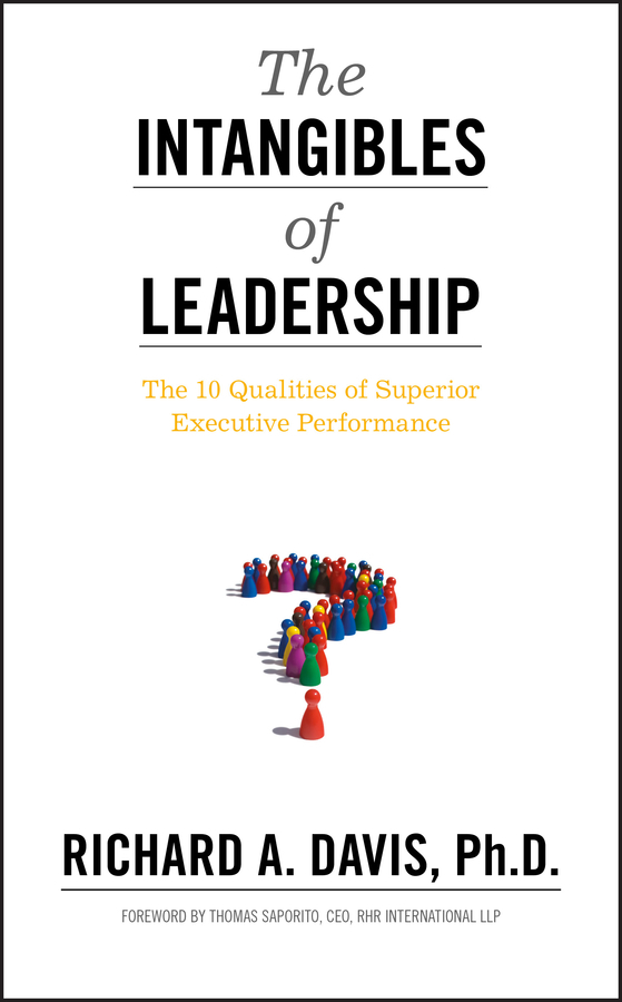 Richard Davis A. The Intangibles of Leadership. The 10 Qualities of Superior Executive Performance richard a shweder why do men barbecue – recipes for cultural psychology
