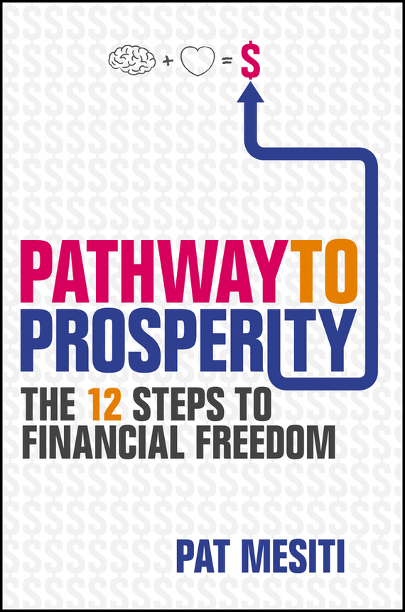 Pat  Mesiti Pathway to Prosperity. The 12 Steps to Financial Freedom nika