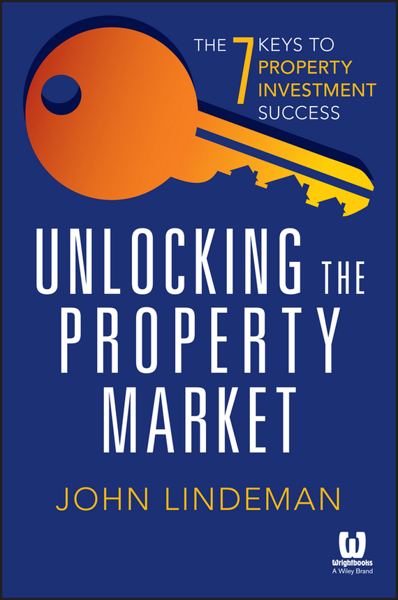 John  Lindeman Unlocking the Property Market. The 7 Keys to Property Investment Success keys to the castle