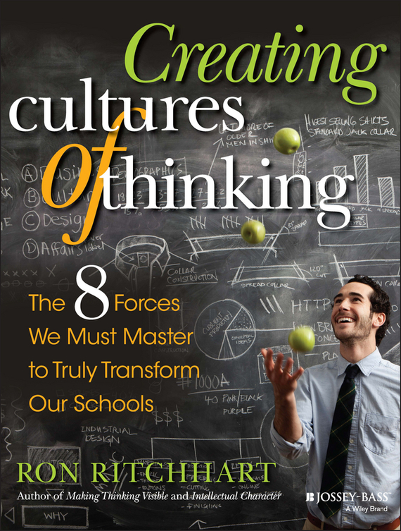Ron Ritchhart Creating Cultures of Thinking. The 8 Forces We Must Master to Truly Transform Our Schools леггинсы just cavalli just cavalli ju662ewgzf83