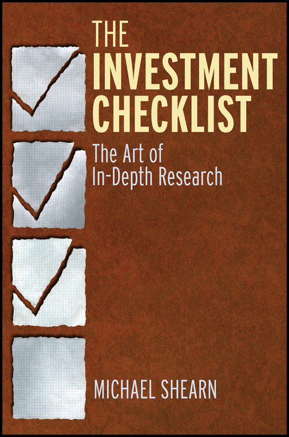 Michael  Shearn The Investment Checklist. The Art of In-Depth Research