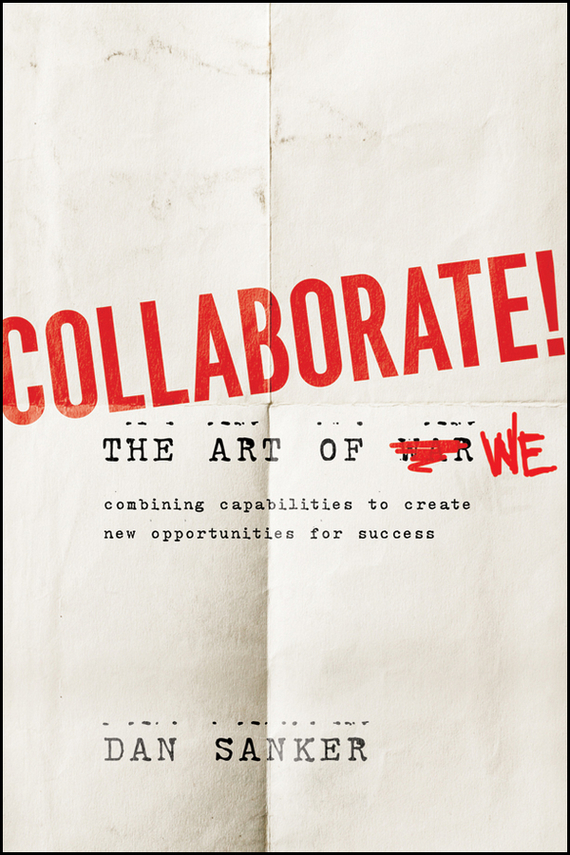 Dan Sanker Collaborate. The Art of We
