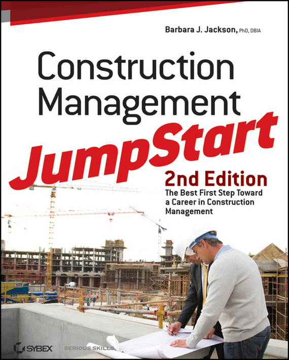 Barbara Jackson J. Construction Management JumpStart. The Best First Step Toward a Career in Construction Management how might we test the effectiveness of design management methodology