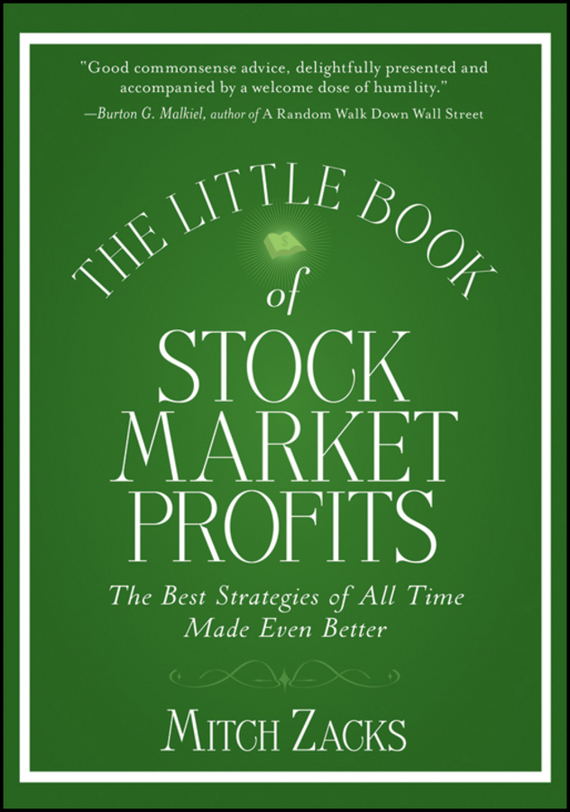 Mitch  Zacks The Little Book of Stock Market Profits. The Best Strategies of All Time Made Even Better sean casterline d investor s passport to hedge fund profits unique investment strategies for today s global capital markets