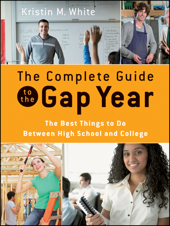 Kristin White M. The Complete Guide to the Gap Year. The Best Things to Do Between High School and College gel roller ball pen black or chrome silver to choose baoer 3035 office and school signature pens free shipping