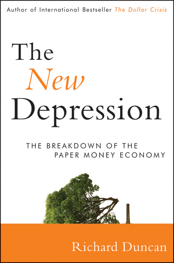 Richard  Duncan The New Depression. The Breakdown of the Paper Money Economy improving quality of life in anxiety and depression