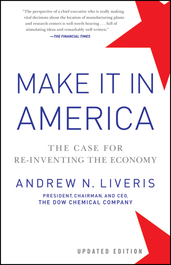 Andrew  Liveris Make It In America, Updated Edition. The Case for Re-Inventing the Economy free shipping 900mm travel aluminium motorized linear slide for cnc machine