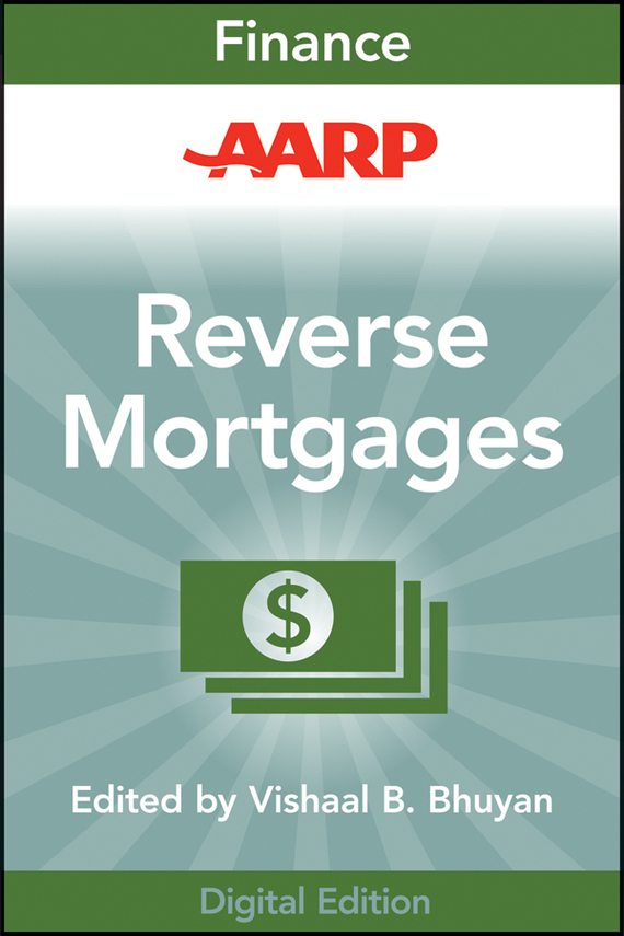 Vishaal Bhuyan B. AARP Reverse Mortgages and Linked Securities. The Complete Guide to Risk, Pricing, and Regulation moorad choudhry fixed income securities and derivatives handbook