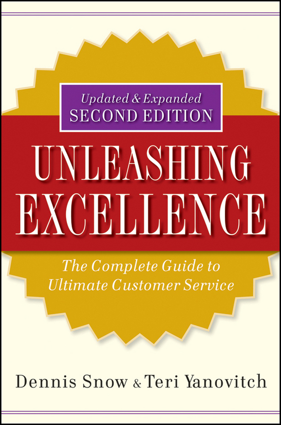 Dennis Snow Unleashing Excellence. The Complete Guide to Ultimate Customer Service ISBN: 9780470564165 rapoo