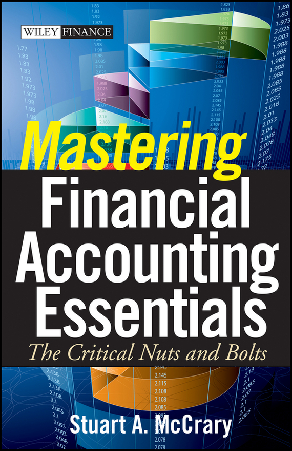 Stuart McCrary A. Mastering Financial Accounting Essentials. The Critical Nuts and Bolts devil take the hindmost a history of financial speculation