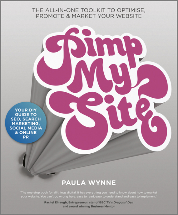 Paula  Wynne Pimp My Site. The DIY Guide to SEO, Search Marketing, Social Media and Online PR