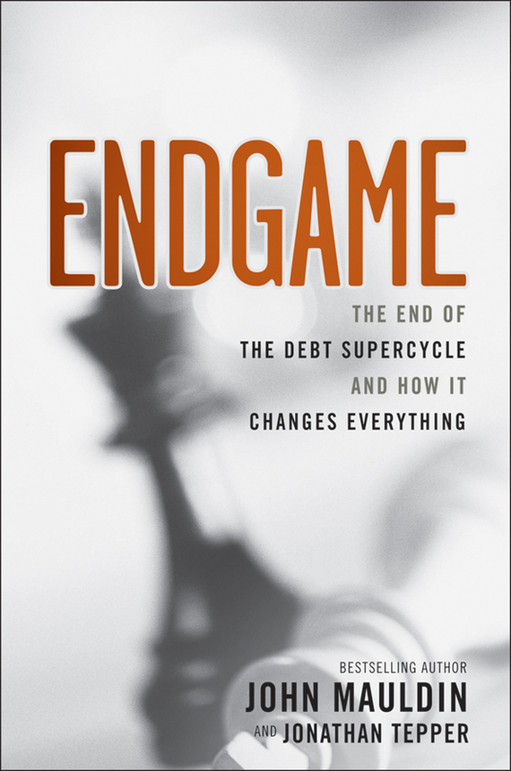 John  Mauldin Endgame. The End of the Debt SuperCycle and How It Changes Everything physiological changes and the nutritional status of menopausal women