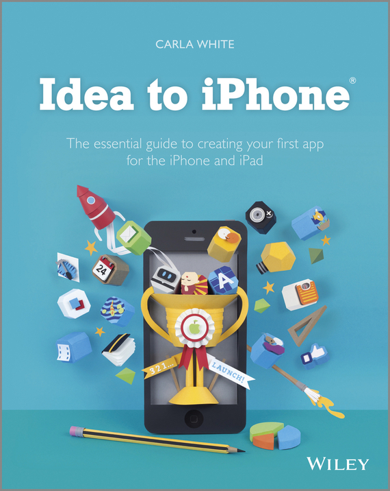 Carla  White Idea to iPhone. The essential guide to creating your first app for the iPhone and iPad robinson programming guide to the z80 tm chip paper only