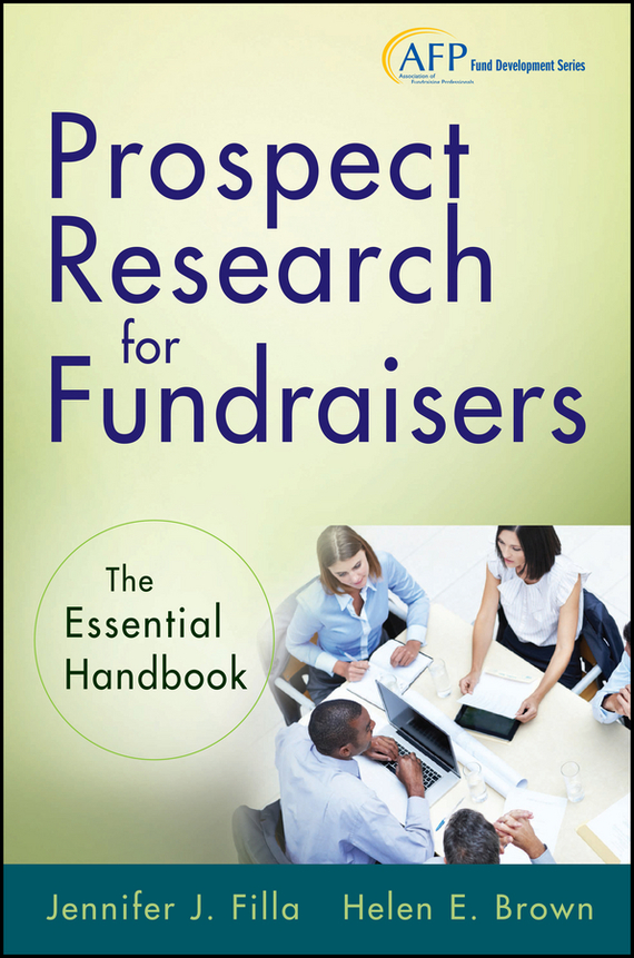 Helen Brown E. Prospect Research for Fundraisers. The Essential Handbook ISBN: 9781118419700 how to research
