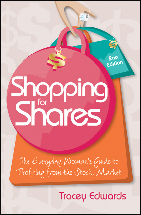 Tracey Edwards Shopping for Shares. The Everyday Woman's Guide to Profiting from the Australian Stock Market jd mcpherson jd mcpherson let the good times roll