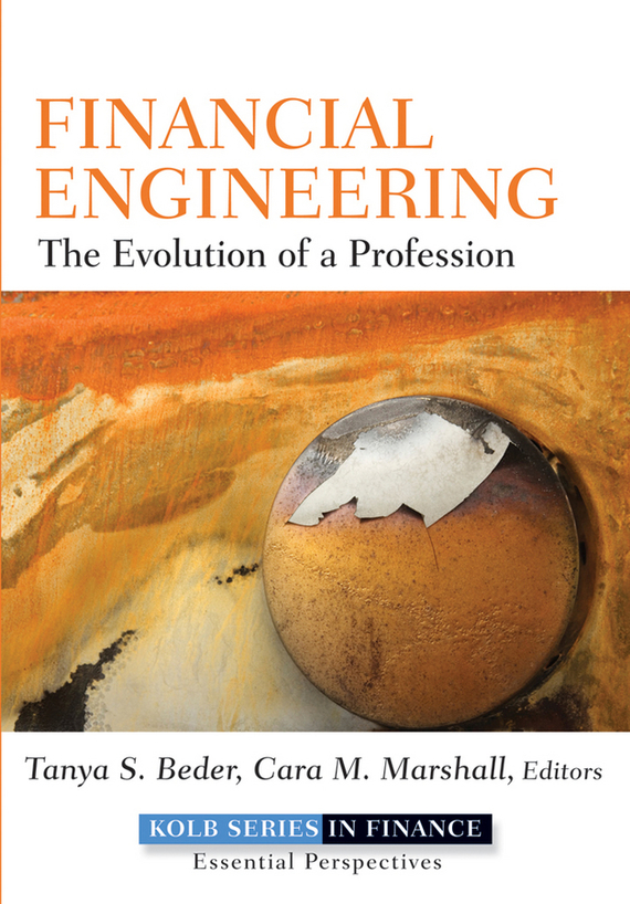 Tanya Beder S. Financial Engineering. The Evolution of a Profession tanya beder s financial engineering the evolution of a profession