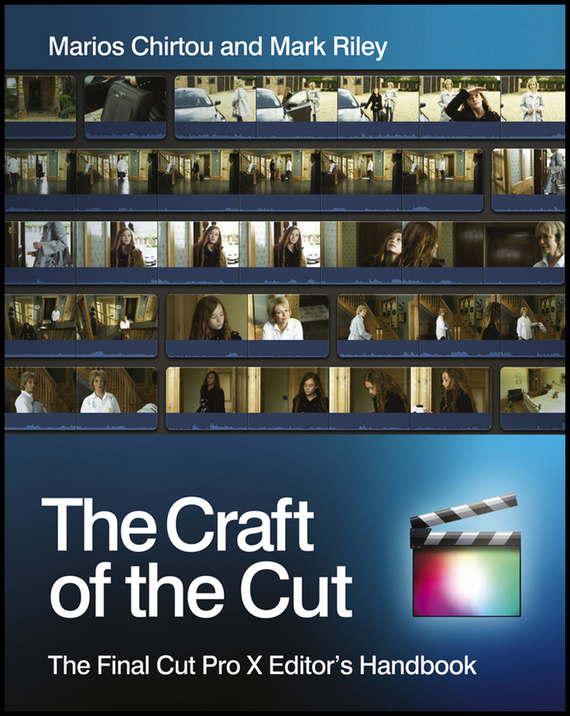 Mark  Riley The Craft of the Cut. The Final Cut Pro X Editor's Handbook spectral matching of earthquake gm using wavelets and broyden updating