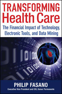 Phil  Fasano - Transforming Health Care. The Financial Impact of Technology, Electronic Tools and Data Mining