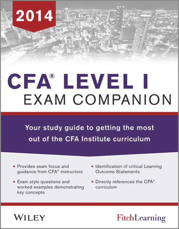 Fitch Learning CFA level I Exam Companion. The Fitch Learning / Wiley Study Guide to Getting the Most Out of the CFA Institute Curriculum wiley finra series 66 exam review 2017