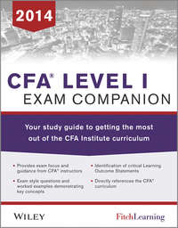 Fitch Learning - CFA level I Exam Companion. The Fitch Learning / Wiley Study Guide to Getting the Most Out of the CFA Institute Curriculum