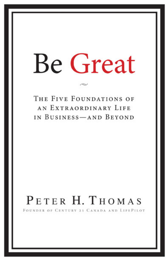 Peter Thomas H. Be Great. The Five Foundations of an Extraordinary Life in Business - and Beyond peter thomas roth lashes to die for trio