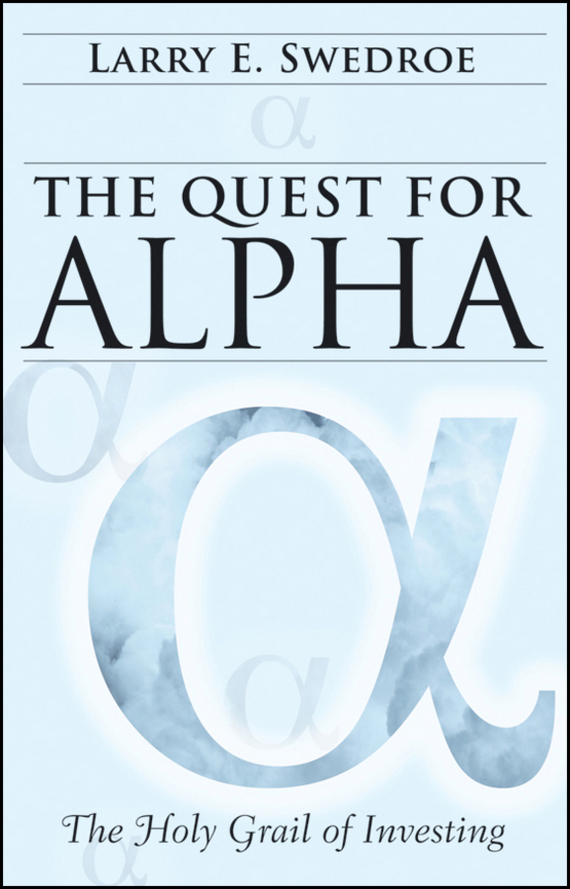Larry Swedroe E. The Quest for Alpha. The Holy Grail of Investing tony levene investing for dummies uk