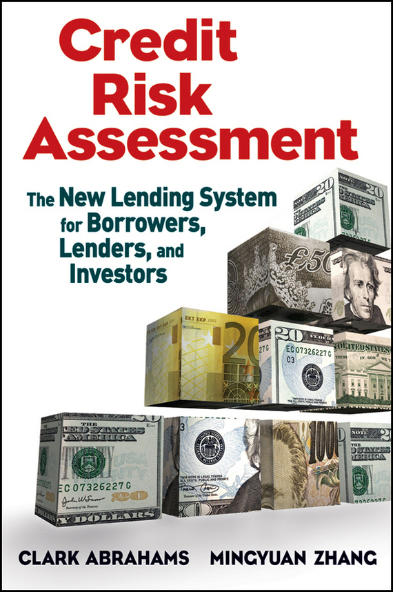 Mingyuan  Zhang Credit Risk Assessment. The New Lending System for Borrowers, Lenders, and Investors risk assessment