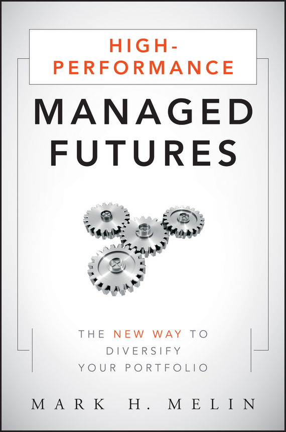 Mark Melin H. High-Performance Managed Futures. The New Way to Diversify Your Portfolio david parmenter key performance indicators developing implementing and using winning kpis