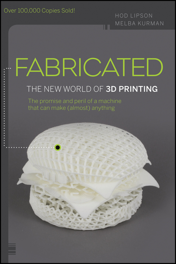Melba  Kurman Fabricated. The New World of 3D Printing norman god that limps – science and technology i n the eighties