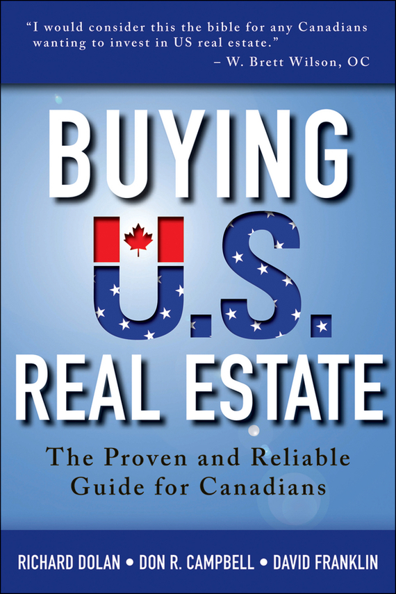 David Franklin Buying U.S. Real Estate. The Proven and Reliable Guide for Canadians