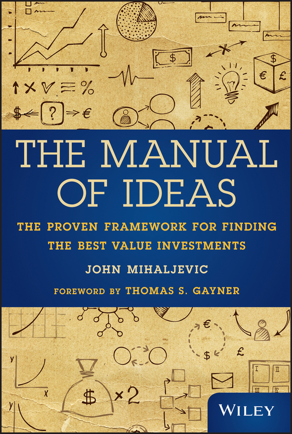John Mihaljevic The Manual of Ideas. The Proven Framework for Finding the Best Value Investments настенная плитка grespania gala marianne 31 5x100