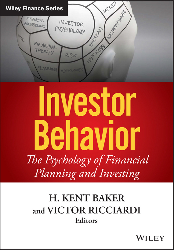 Victor Ricciardi Investor Behavior. The Psychology of Financial Planning and Investing finance and investments