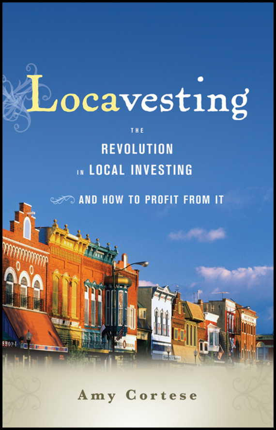 Amy Cortese Locavesting. The Revolution in Local Investing and How to Profit From It ws 481 1 часы русалка и дитя