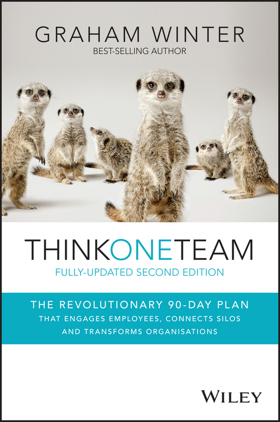 Graham  Winter Think One Team. The Revolutionary 90 Day Plan that Engages Employees, Connects Silos and Transforms Organisations norman god that limps – science and technology i n the eighties