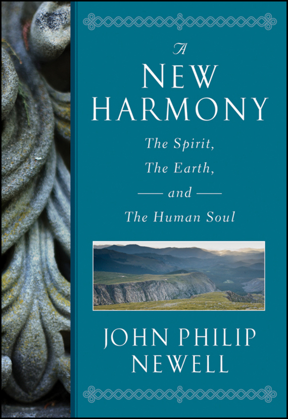 J. Newell Philip A New Harmony. The Spirit, the Earth, and the Human Soul elvan потолочная люстра elvan md36629 5