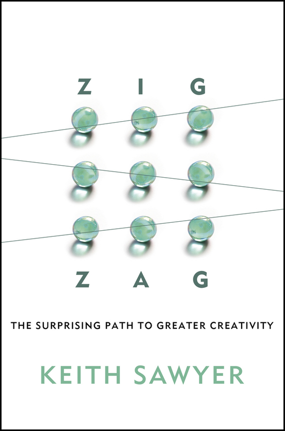 Keith  Sawyer Zig Zag. The Surprising Path to Greater Creativity rowan gibson the four lenses of innovation a power tool for creative thinking