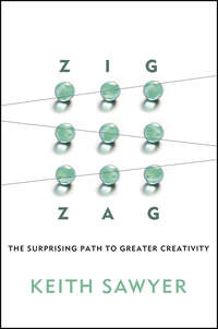 Keith  Sawyer - Zig Zag. The Surprising Path to Greater Creativity