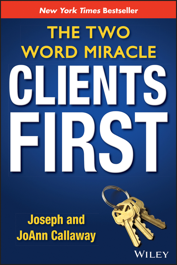 Clients First. The Two Word Miracle