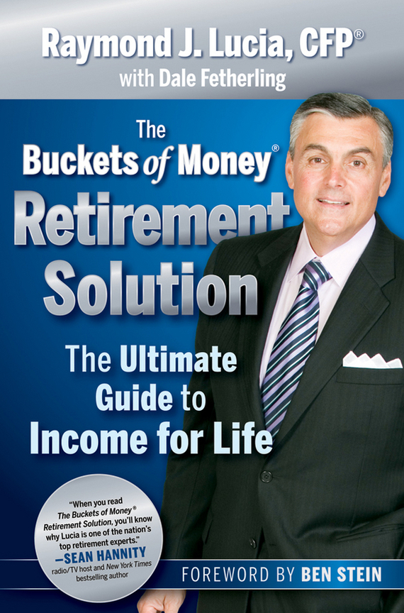 Ben  Stein The Buckets of Money Retirement Solution. The Ultimate Guide to Income for Life kathleen peddicord how to buy real estate overseas