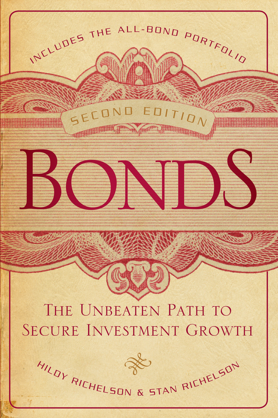 Hildy  Richelson Bonds. The Unbeaten Path to Secure Investment Growth sifma the fundamentals of municipal bonds