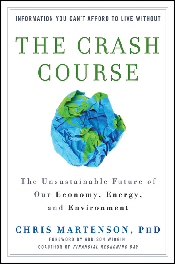 Chris  Martenson The Crash Course. The Unsustainable Future of Our Economy, Energy, and Environment крис мичелл chris michell the last whale