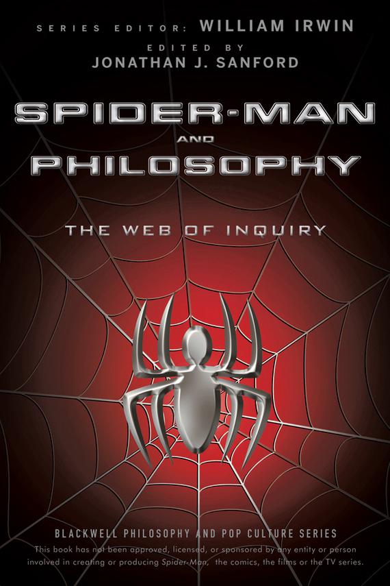 William Irwin Spider-Man and Philosophy. The Web of Inquiry the amazing spider man 2