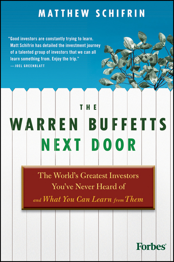 Matthew  Schifrin The Warren Buffetts Next Door. The World's Greatest Investors You've Never Heard Of and What You Can Learn From Them the boy next door