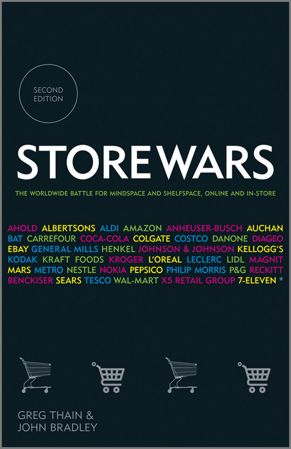 John  Bradley Store Wars. The Worldwide Battle for Mindspace and Shelfspace, Online and In-store bob negen marketing your retail store in the internet age